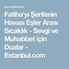 Fatiha'yı Şerifenin Havası Eşler Arası Sıcaklık - Sevgi ve Muhabbet için Dualar - Estanbul.com