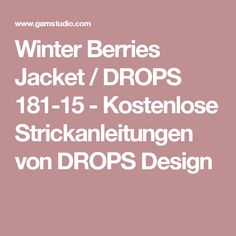 Winter Berries Jacket / DROPS 181-15 - Kostenlose Strickanleitungen von DROPS Design