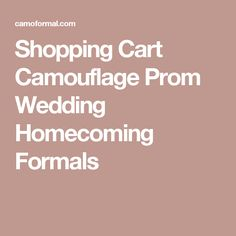 Shopping Cart Camouflage Prom Wedding Homecoming Formals