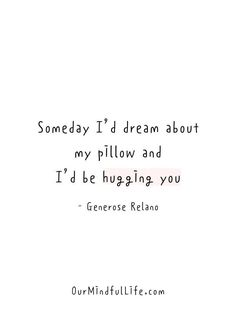 Someday I'd dream about my pillow and I'd be hugging you. Long Distance Relationship Quotes, Relationship Texts, Distance Relationships, Waiting Quotes For Him, Cute Messages For Him, Family Love Quotes, Dream About Me, Wise Quotes, Qoutes