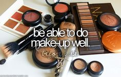 Be able to do make-up well