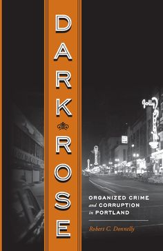 Dark Rose reveals the fascinating and sordid details of an important period in the history of what by the end of the century had become a great American city. It is a story of Portland's repeated and often failed efforts to flush out organized crime and municipal corruption. Dark Rose also helps explain the heritage of Portland's reform politics and the creation of what is today one of the country's most progressive cities.
