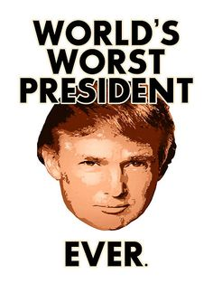 Trump World's Worst President