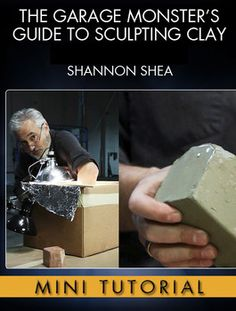 A guide to sculpting clays with Creature FX wizard Shannon Shea (Predator, Jurassic Park, From Dusk Till Dawn).