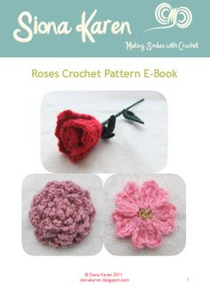 "This ""Roses Crochet Pattern E-Book"" contains simple and easy crochet patterns to help crochet beginners and experts alike make beautiful decorations for all occasions.This E-Book contains all you would need to make a delightful floral display, present decorations, brooches and embellishments.The E-Book contains my: Single Red Rose, Floribunda Rose and Old English Rose patterns. Roses Crochet Pattern E-Book © Siona Karen 2012"