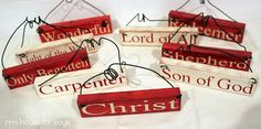 """The Reason for the Season - cute little ornaments made from wood (1/2"""" x 1 1/3"""") and vinyl. Each one has a different name for Christ."""