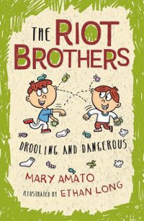 KISS THE BOOK: The Riot Brothers: Drooling and Dangerous by Mary Amato, illustrated by Ethan Long - ADVISABLE