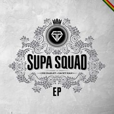 Supa Squad - Supa Squad (EP Release)  #DuaneStephenson #DuaneStephenson #MajorLazer #Mr.Marley #SupaSquad #SupaSquad #SupaSquadEP #ZackyMan