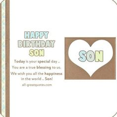 Happy Birthday Son - Today is your special day. You are a true blessing to us. We wish you all the happiness in the world, Son! Birthday Cards For Son, Free Birthday Card, Son Birthday Quotes, Happy Birthday Son, Birthday Wishes Cards, Friendship Day Quotes, Cover Quotes, Love Quotes For Him, Flirting Quotes