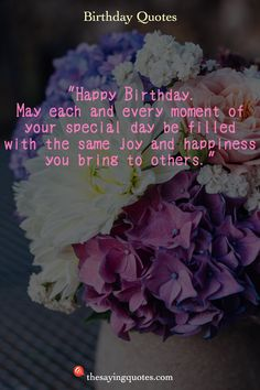 May each and every moment of your special day be filled with the same joy and happiness you bring to others. Cute Happy Birthday Quotes, 21st Birthday Quotes, Birthday Quotes For Daughter, Happy Birthday Friend, Best Birthday Wishes, Happy Birthday Messages, Sons Birthday, Happy Birthday Images, Happy Birthday Greetings