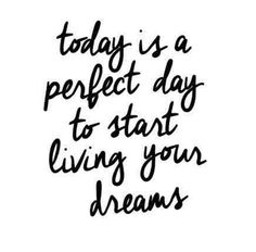 New Year Mantra 'Today is the perfect day to start living your dreams'   #newyear #newyou #qotd