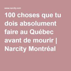 100 choses que tu dois absolument faire au Québec avant de mourir | Narcity Montréal
