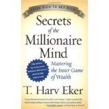 Secrets of the Millionaire Mind: Mastering the Inner Game of Wealth (Hardcover)By T. Harv Eker