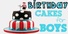Birthday cake ideas for boys - Design Dazzle
