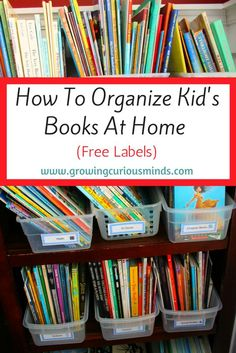 Organization Kids Books - How to Organize Kid's Books at Home (FREE Labels. Organizing Kids Books, Library Organization, Clutter Organization, Organizing Your Home, Organization Ideas, Organize Kids, Book Storage Kids, Organization Station, Diy Storage