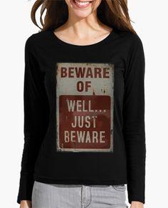 -- WARNING / ADVERTENCIA --  #women #longsleeve #shirt #camiseta #mujer #tirantesanchos Beware of...well, just beware. Witty and funny Urban poster. Cuidado con... Bueno, sólo ten cuidado. Cartel urbano ingenioso y divertido. #advertence #poster #pop #joke #funny #irony #notice #urban #grunge #streetart #advertencia #cartel #pop #broma #divertido #ironía #aviso #urbano #grunge #artecallejero
