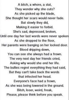 Think before you speak. bullying is a huge problem in our world today and it needs to come to an end Hurt Pain, Think Before You Speak, Never Fade, Good Morning Sunshine, Her Cut, Sad Stories, You Matter, I Can Relate, Pretty Pictures
