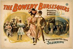 1898c - The Bowery Burlesquers; presenting an original burletta on the latest New York craze, ''Slumming'' (H.C. Miner Litho. Co) by straatis, via Flickr