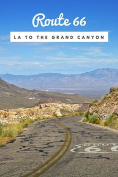 Top stops on Route 66 from Los Angels to the Grand Canyon