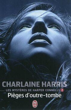 Les mystères de Harper Connelly, tome 2, Pièges d'outre-tombe • Charlaine Harris • J'ai lu - Darklight