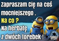 Zaproszenie na coś mocniejszego Weekend Humor, Funny Minion Memes, Funny Mems, Just Smile, Romantic Quotes, Life Humor, Pranks, Funny Pictures, Funny Quotes
