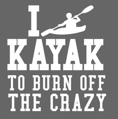 Kayak to burn crazy iron on decal one or two colors by TheLazyIdesigns on Etsy
