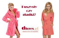 Nie ważne jaki szlafrok będziesz chciała nosić. Puchaty czy gładki, wszystkie znajdziesz na www.diores.pl #szlafrok #ciepłyszlafrok #szlafroknazimę #kolorowyszlafrok