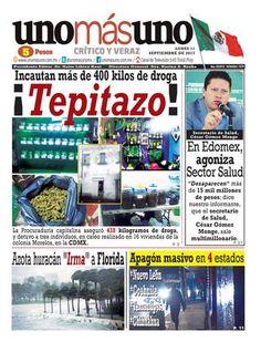 11 de Septiembre 2017, ¡Tepitazo! Incautan más de 400 kilos de droga by unomásuno - issuu
