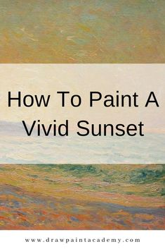 How To Paint A Vivid Sunset (Plus Master Painting Examples) How To Paint A Vivid Sunset (Plus Master Painting Examples). I absolutely love sunset (and sunrise) paintings. During these times of the day, the. Watercolor Painting Techniques, Acrylic Painting Techniques, Art Techniques, Painting & Drawing, Painting Tutorials, Drawing Tips, Art Tutorials, Sunrise Painting, Abstract Canvas Art