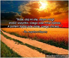 Boże, daj mi siłę, abym mógł... #Św-Augustyn-Z-Hippony,  #Bóg-i-wiara, #Siła,-potęga,-moc