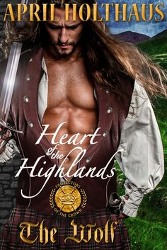 Heart of the Highlands (Protectors of the Crown Highlands, The Crown 2, Wolf, Historical Romance Books, Page Turner, Book Reviews, Heart, Fictional Characters, Scotland