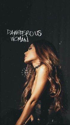 She'is my dangerouse woman