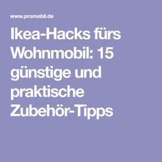 Ikea-Hacks fürs Wohnmobil: 15 günstige und praktische Zubehör-Tipps
