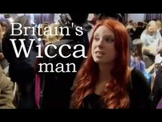 ▶ Britain's Wicca Man: Modern Pagan Witchcraft Documentary - YouTube  Everyone needs to watch this.