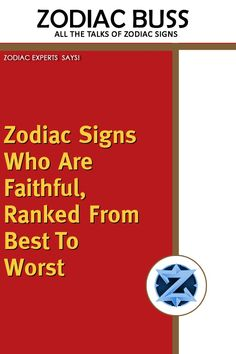 Zodiac Signs Who Are Faithful, Ranked From Best To Worst – Zodiac Buss Taking Lives, Astrology And Horoscopes, First Relationship, Self Centered, That One Person, Types Of People, Busses, Getting Bored, Trust Yourself