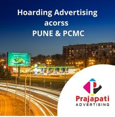 Prajapati Advertising is a leading Outdoor advertising agency in Pune, India offers hoarding advertising, billboard advertising services across Pune.