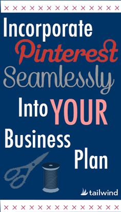 Your Pinterest Business Plan | Tailwind Blog: Pinterest Analytics and Marketing Tips, Pinterest News #Pinterest