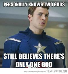 """""""Cause, ma'am, there's only one God, and I'm pretty sure He doesn't dress like that"""" :)"""