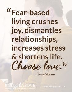 """This is from my blog: Turn Your Fear of """"What if"""" into Love of """"What is"""" read it at: RisingAbove.com/2014/05/turn-fear-love/"""