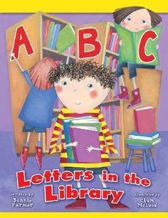 ABC: Letters in the Library by Bonnie Farmer. Library / Aspects of libraries are explored in alphabetical order with delightful drawings.