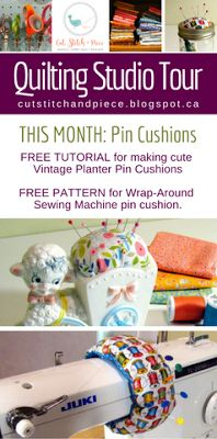 Cut, Stitch, and Piece Quilt Patterns: Monthly Studio Tour: Pin Cushions