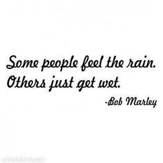 Others just get wet music quote rain life sad song lyrics lyrics bob marley music lyrics quotation bob marley quote