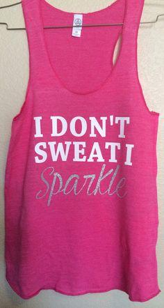 I Don't Sweat I Sparkle Glitter Tank Trendy Work Out Tank Shirt Bling