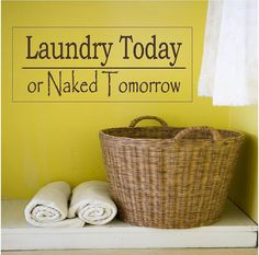 Laundry room sign. I want to make one of these!!