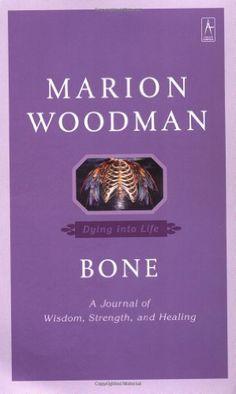 Bone: Dying into Life (Compass) by Marion Woodman http://www.amazon.com/dp/0140196285/ref=cm_sw_r_pi_dp_MZHOub0Q5QV2D