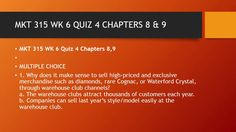 MKT 315 WK 6 QUIZ 4 CHAPTERS 8 & 9  #https://youtu.be/pgyCje-3sSQ