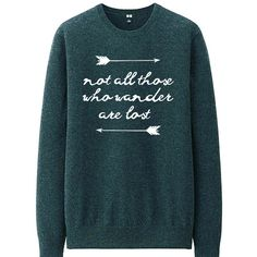 Not All Those Who Wander (Sweatshirt) ($25) ❤ liked on Polyvore featuring tops, hoodies, sweatshirts, black, women's clothing, vinyl top, graphic crewneck sweatshirts, black crewneck sweatshirt, embellished sweatshirt and crewneck sweatshirt