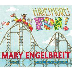 Have More Fun! Mary Engelbreit https://www.pinterest.com/cbc2877/