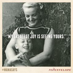 """#MamaSays """"My greatest joy is just seeing yours."""" Doesn't this just warm your heart? We love you mom. #mother #quote"""