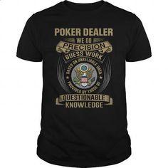 POKER DEALER - WE DO T4 - #mens dress shirts #harvard sweatshirt. PURCHASE NOW => https://www.sunfrog.com/LifeStyle/POKER-DEALER--WE-DO-T4-Black-Guys.html?60505